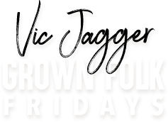 Grown Folk Friday Live With Vic Jagger Landing Page