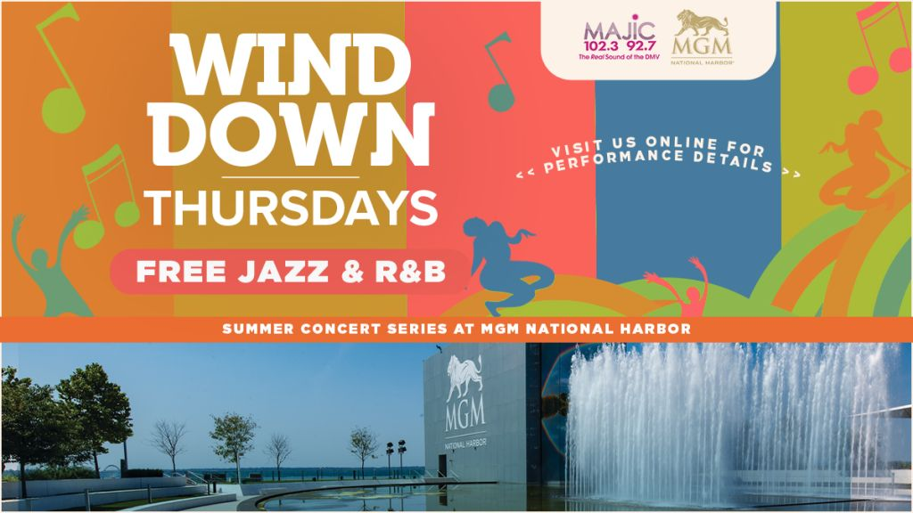 Wind Down Thursdays Presented by MGM National Harbor